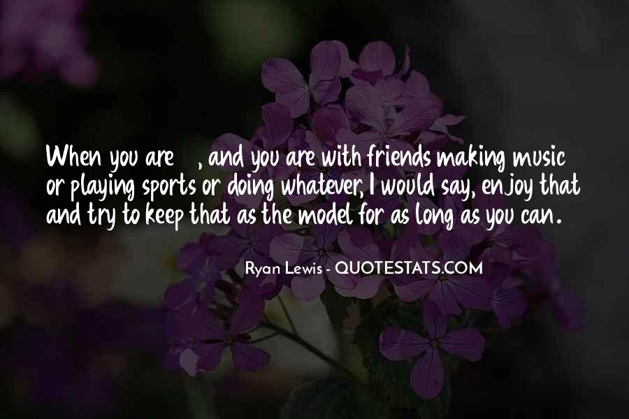 Quotes About Sports And Friends #568994