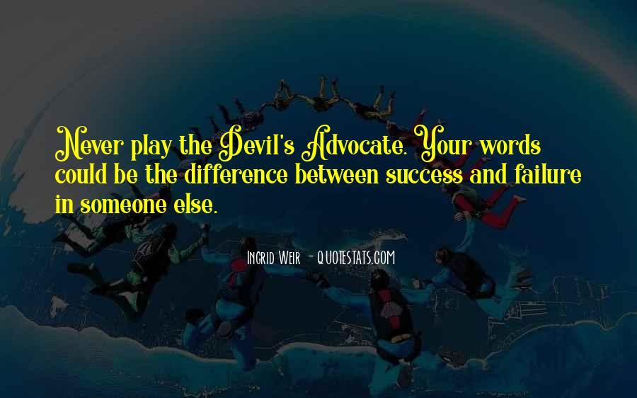Quotes About Devil Advocate #1169709