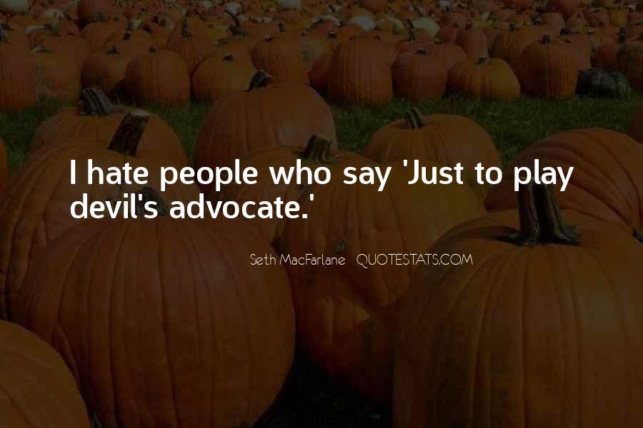 Quotes About Devil Advocate #1578772