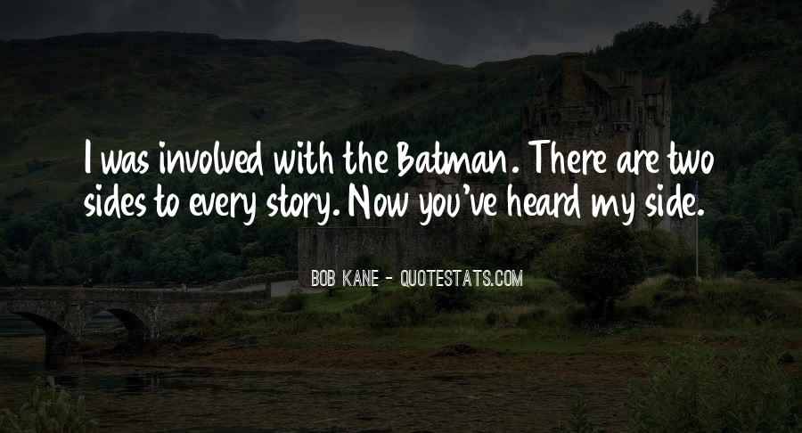 Quotes About Two Side To Every Story #528099