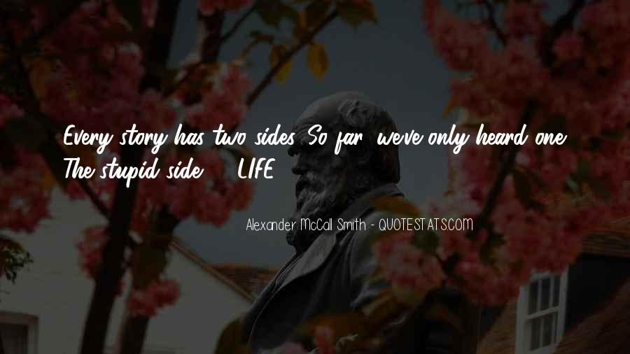 Quotes About Two Side To Every Story #83159