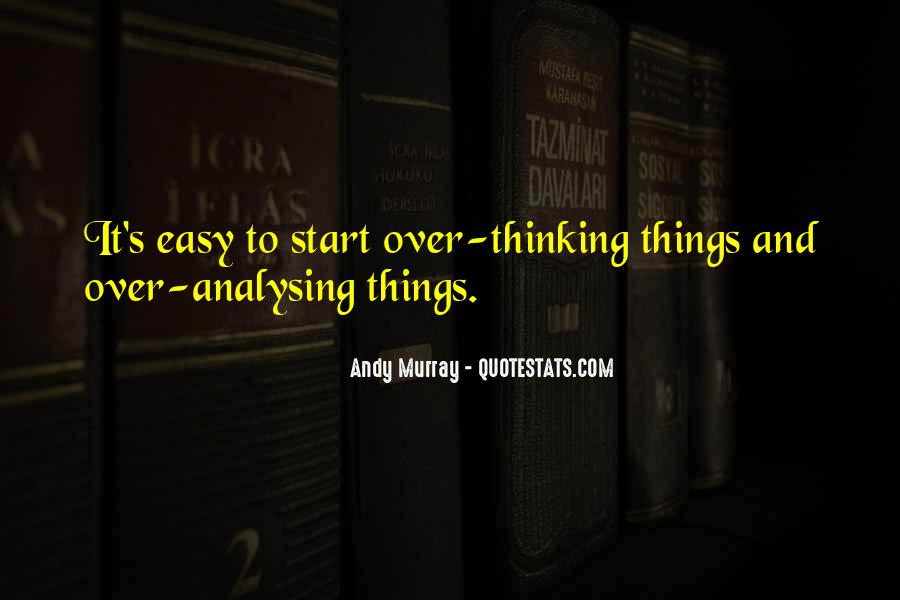 Quotes About Over Analysing #541892