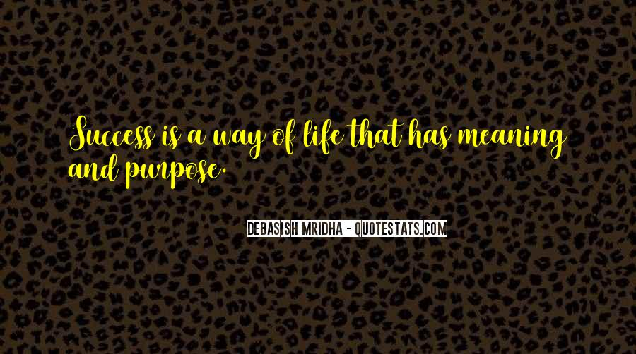 Quotes About Purpose And Success #518478