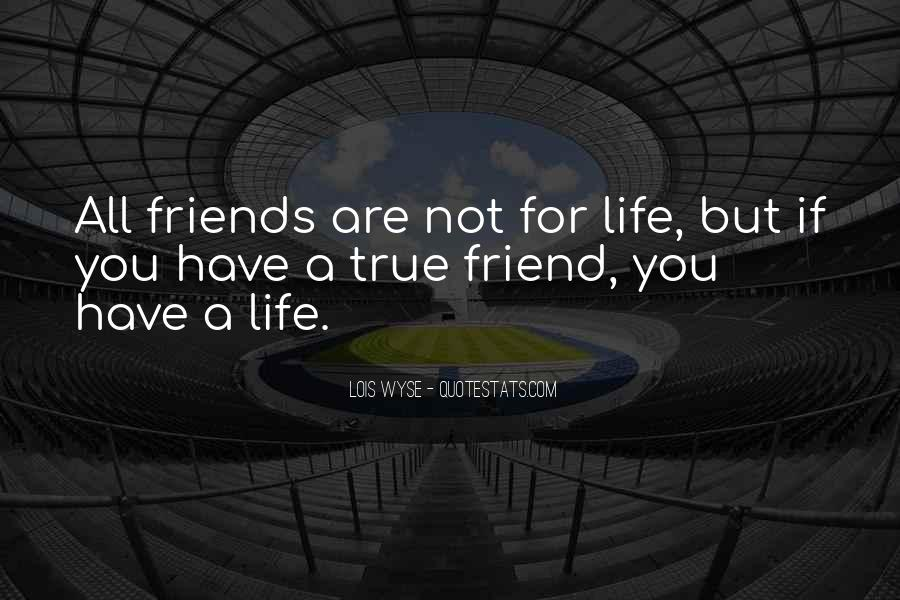 Quotes About Life Friendship #30836