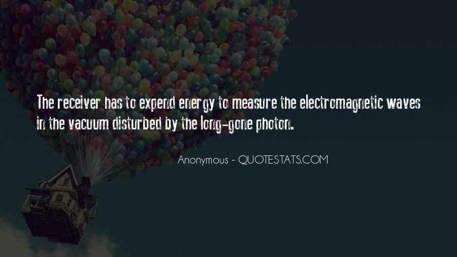 Quotes About Electromagnetic Waves #285201