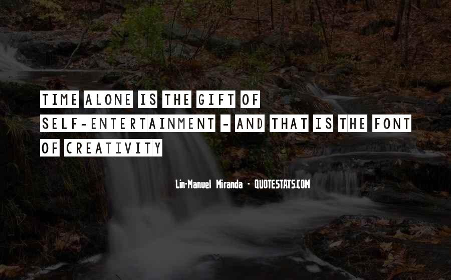Quotes About Self Entertainment #1377569