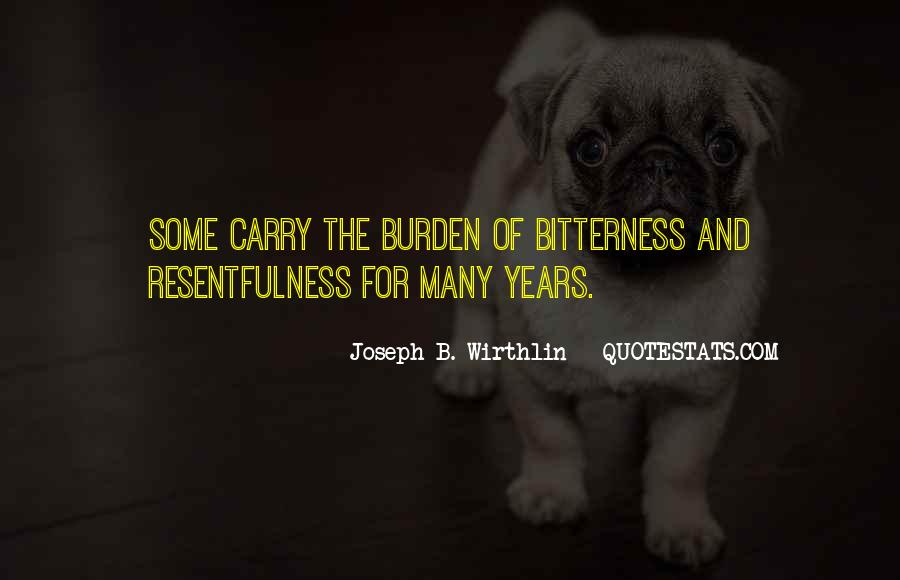 Quotes About Resentfulness #951949