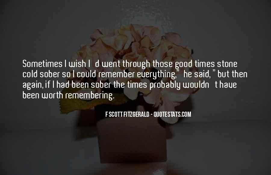 Quotes About Only Remembering The Good Times #139848