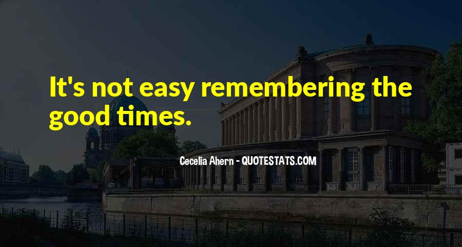 Quotes About Only Remembering The Good Times #1801037