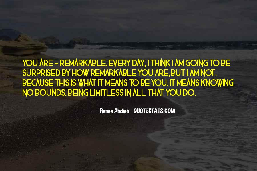 Quotes About Being Remarkable #31675