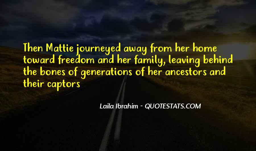 Quotes About Family Leaving Home #1677312