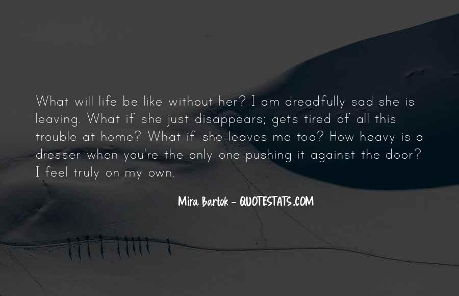 Quotes About Family Leaving Home #179871