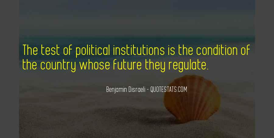 Quotes About Political Institutions #1165291