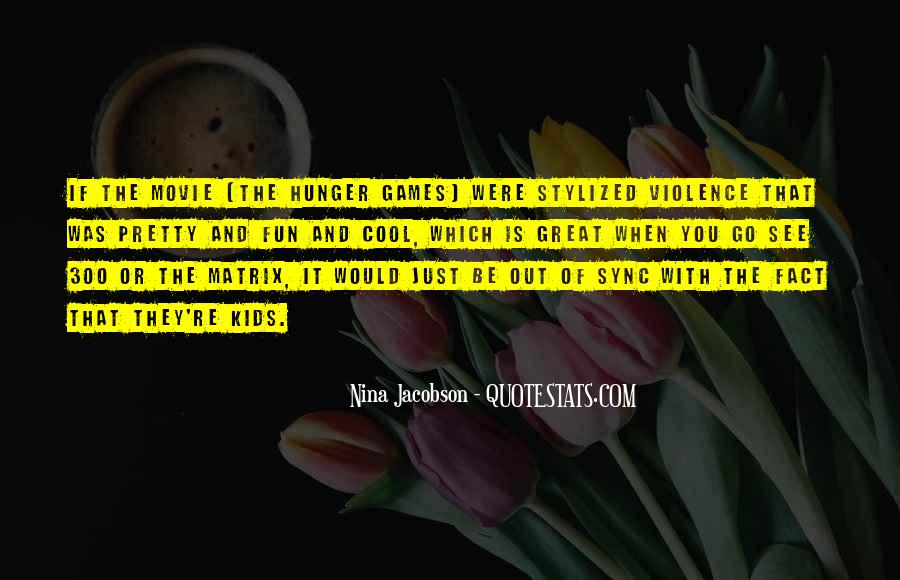 Quotes About The Hunger Games Movie #932555
