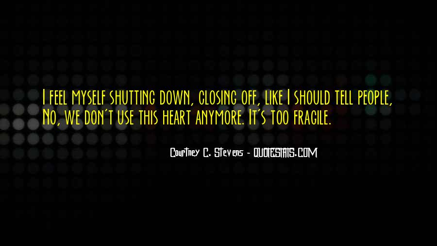 Quotes About Shutting Me Out #296288