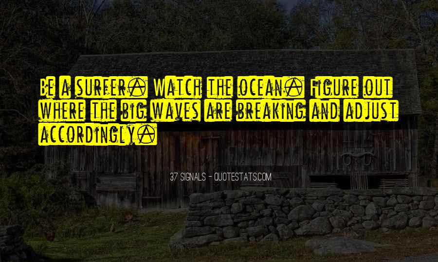 Quotes About Waves Breaking #1183843