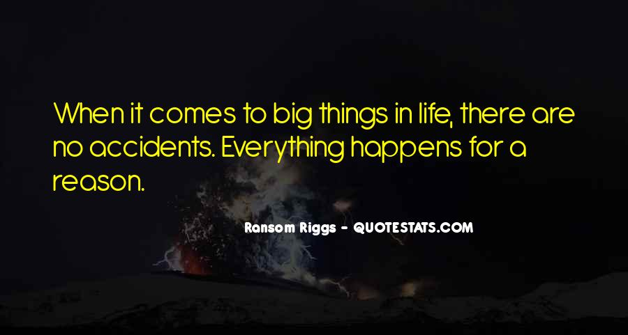 Quotes About Everything In Life Happens For A Reason #1086188