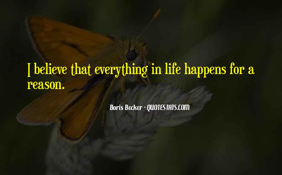 Quotes About Everything In Life Happens For A Reason #1343588