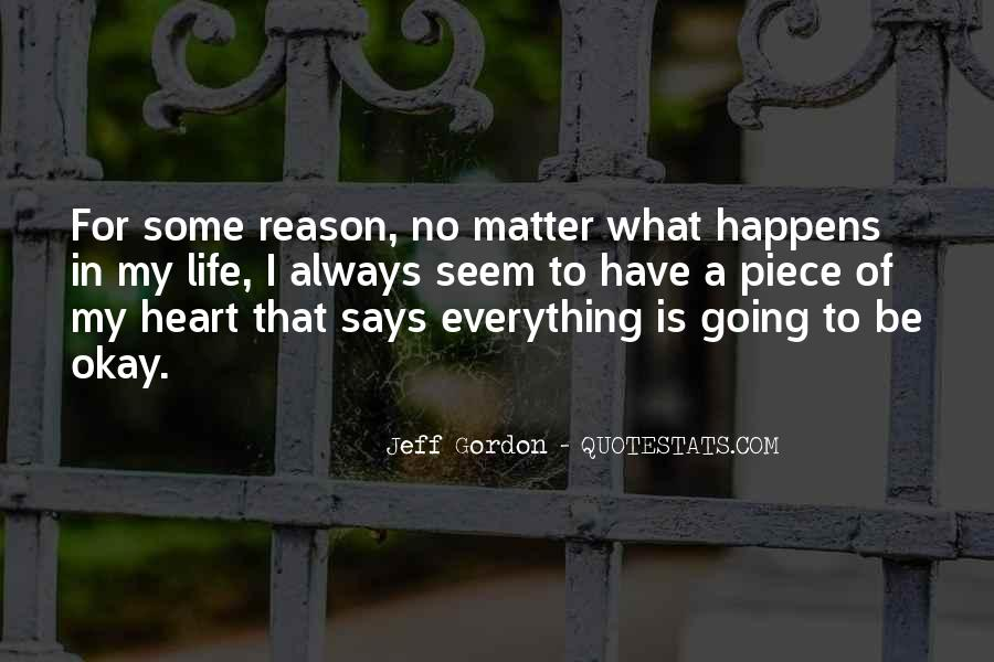 Quotes About Everything In Life Happens For A Reason #1448757
