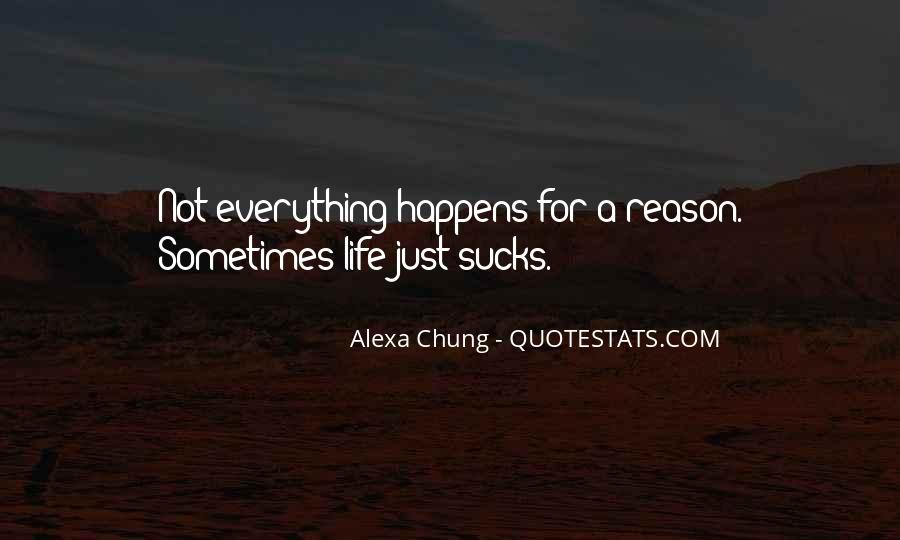Quotes About Everything In Life Happens For A Reason #1516347