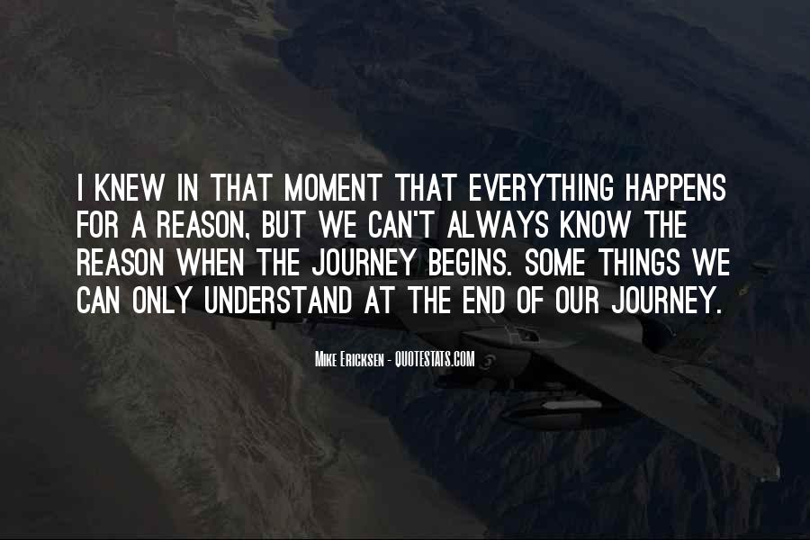 Quotes About Everything In Life Happens For A Reason #1643221