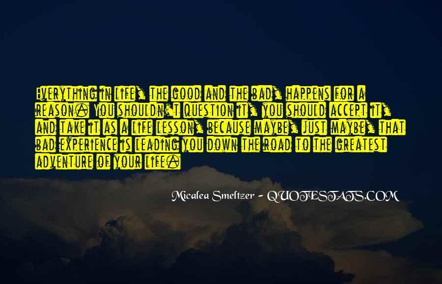 Quotes About Everything In Life Happens For A Reason #1711012