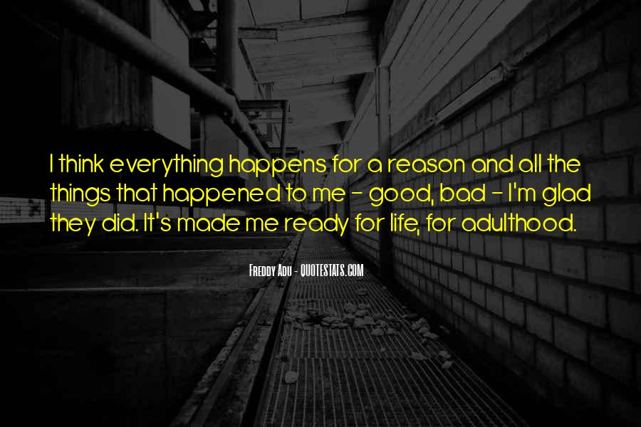 Quotes About Everything In Life Happens For A Reason #1814568