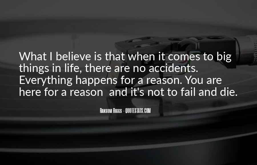 Quotes About Everything In Life Happens For A Reason #263091