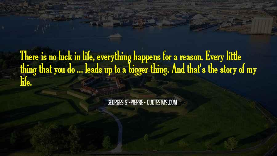 Quotes About Everything In Life Happens For A Reason #735854