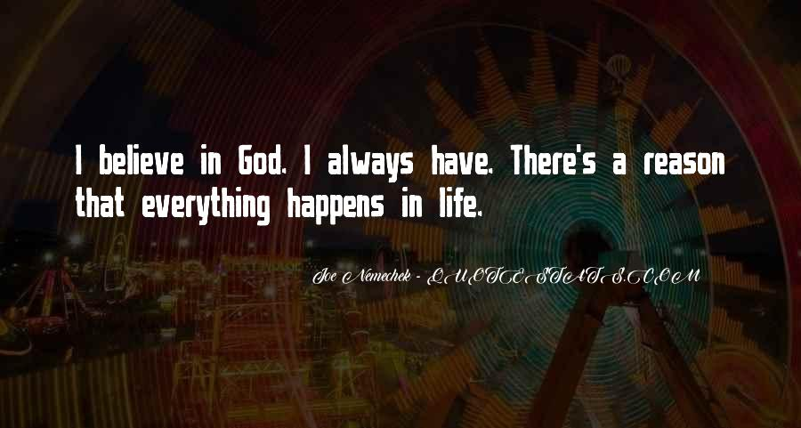 Quotes About Everything In Life Happens For A Reason #796533