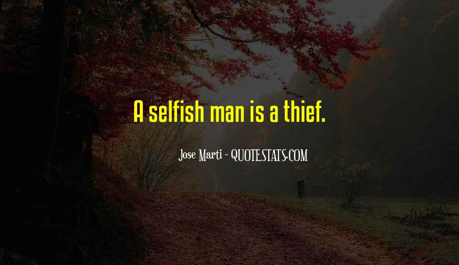 Quotes About Selfish Man #1077906