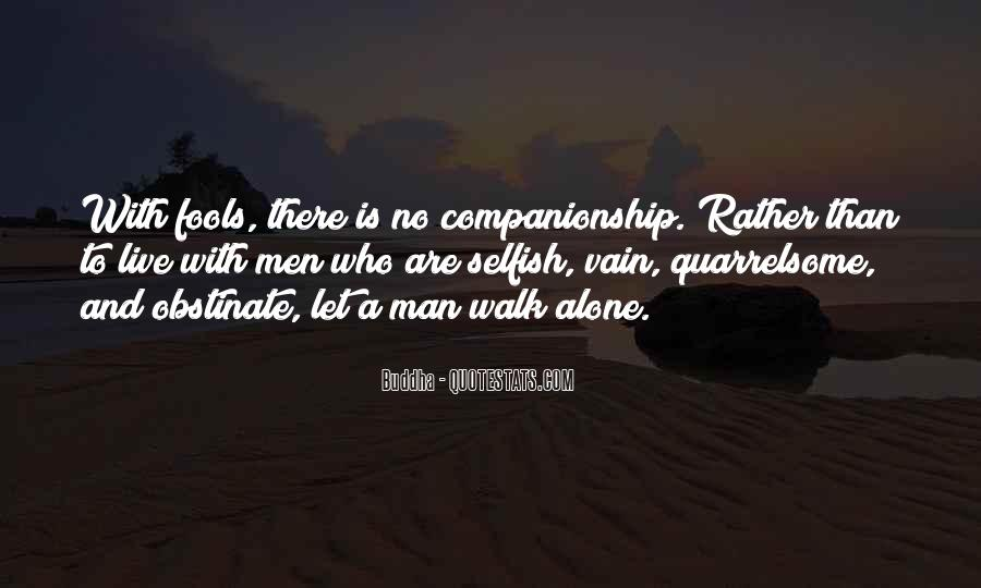 Quotes About Selfish Man #109015