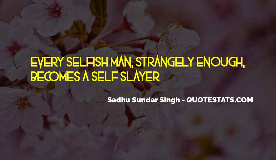 Quotes About Selfish Man #111652