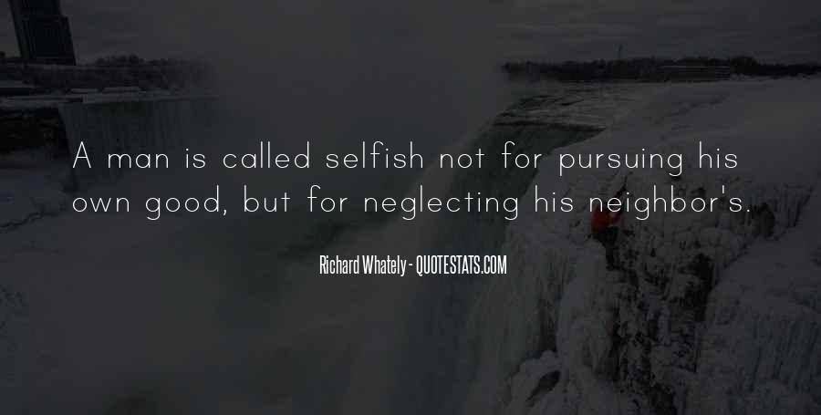 Quotes About Selfish Man #1127949