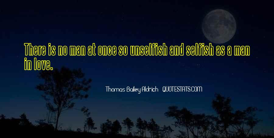 Quotes About Selfish Man #1158170