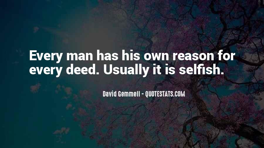 Quotes About Selfish Man #1249777