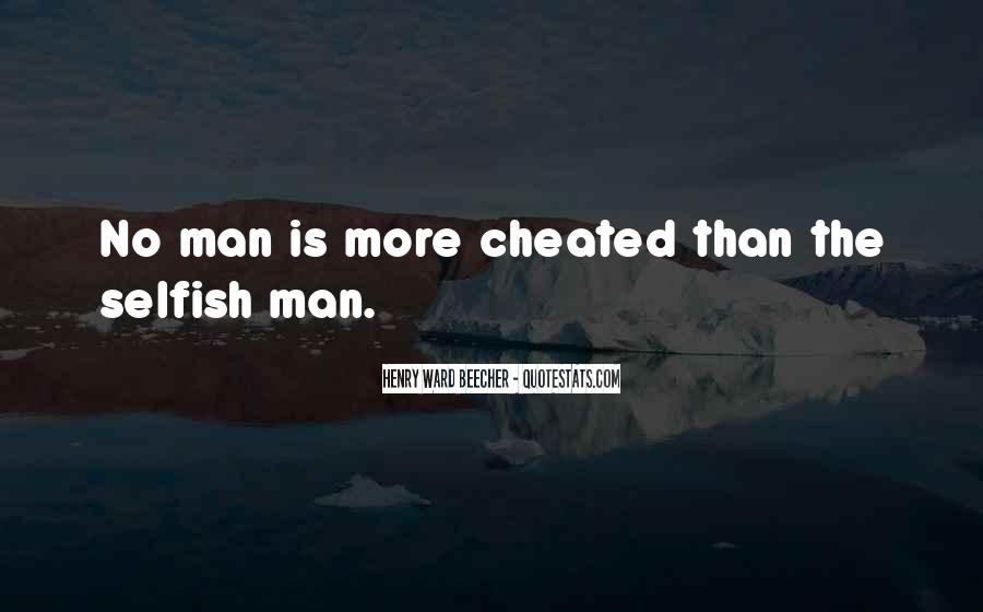 Quotes About Selfish Man #1424929