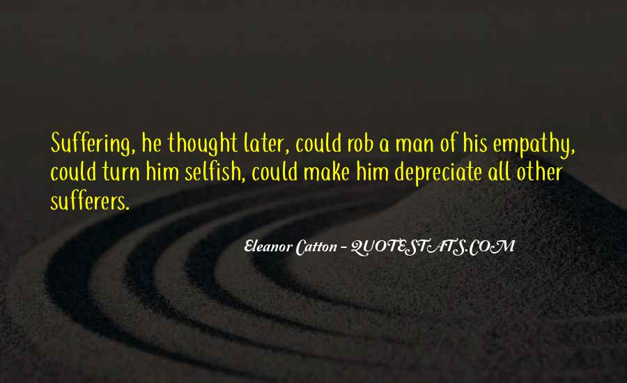 Quotes About Selfish Man #1723280