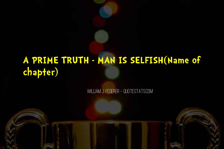 Quotes About Selfish Man #481592