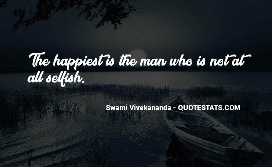 Quotes About Selfish Man #54913