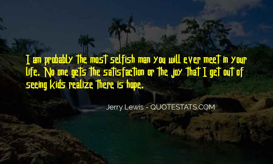 Quotes About Selfish Man #583882
