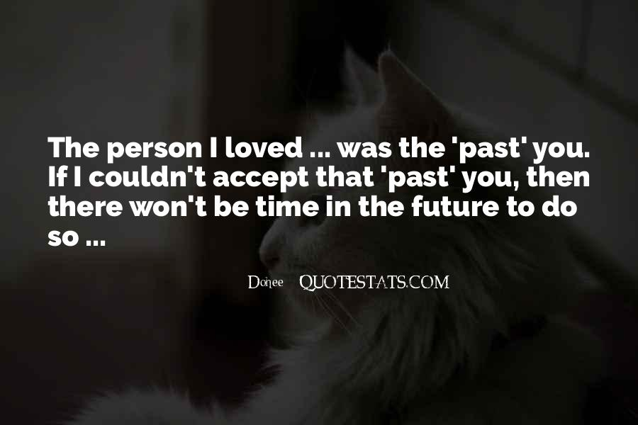 Quotes About Accepting Your Loved One #1338127