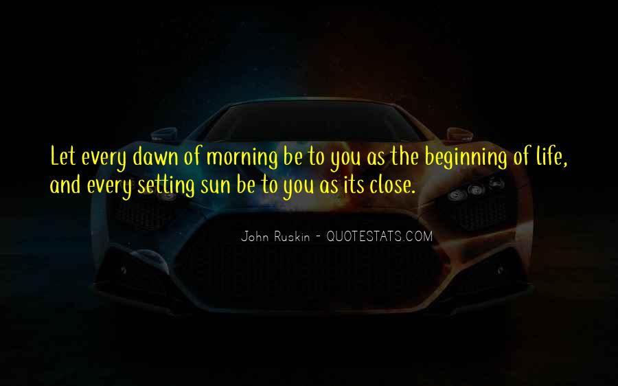 Quotes About Dawn And Life #334461