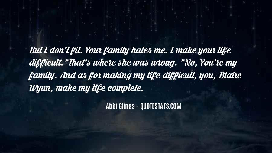 Quotes About My Family Hates Me #494826