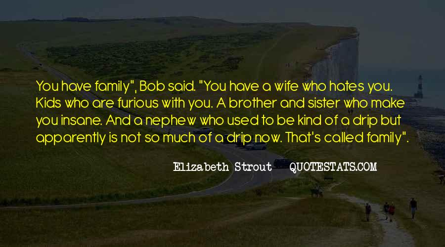 Quotes About My Family Hates Me #744619