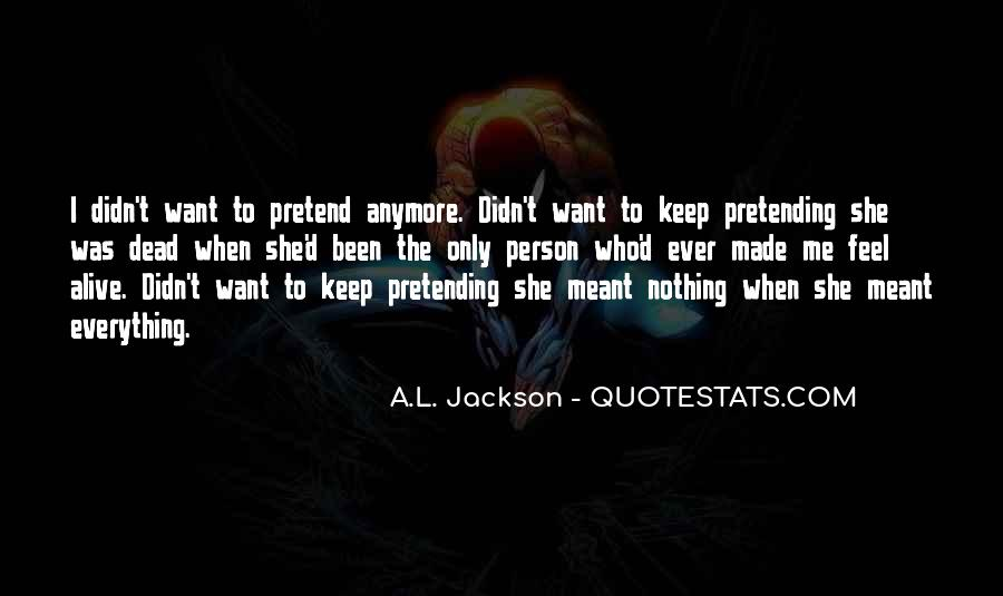 Quotes About Pretending To Be What You're Not #30542