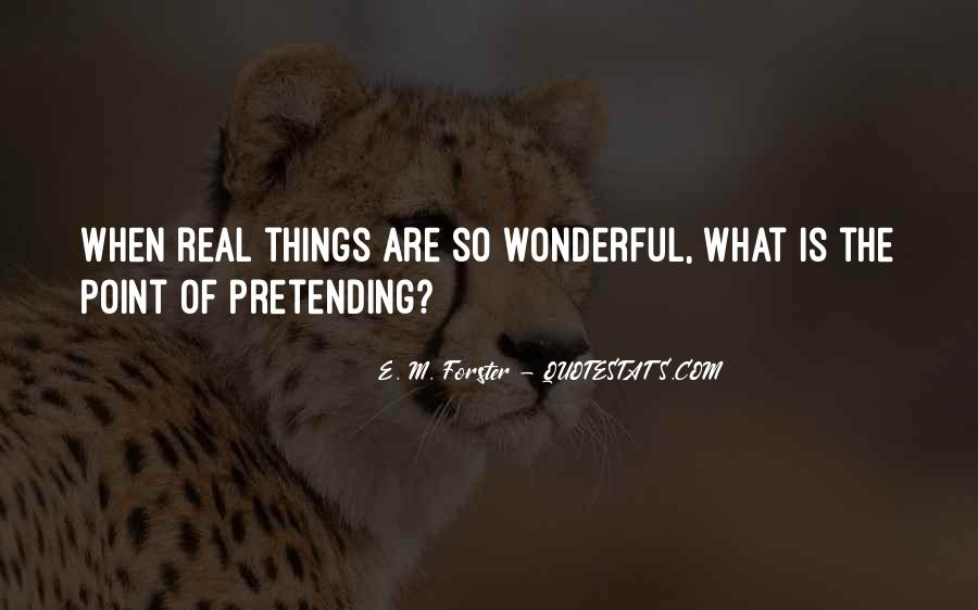 Quotes About Pretending To Be What You're Not #31440
