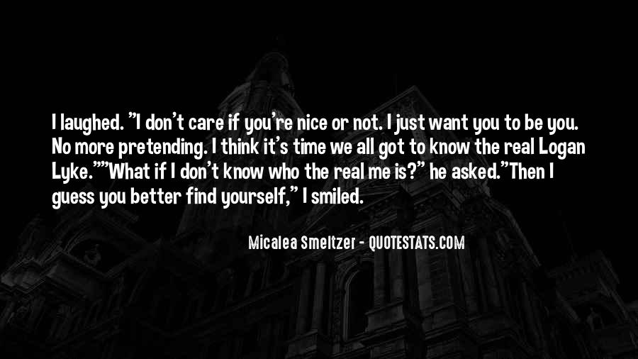 Quotes About Pretending To Be What You're Not #82476