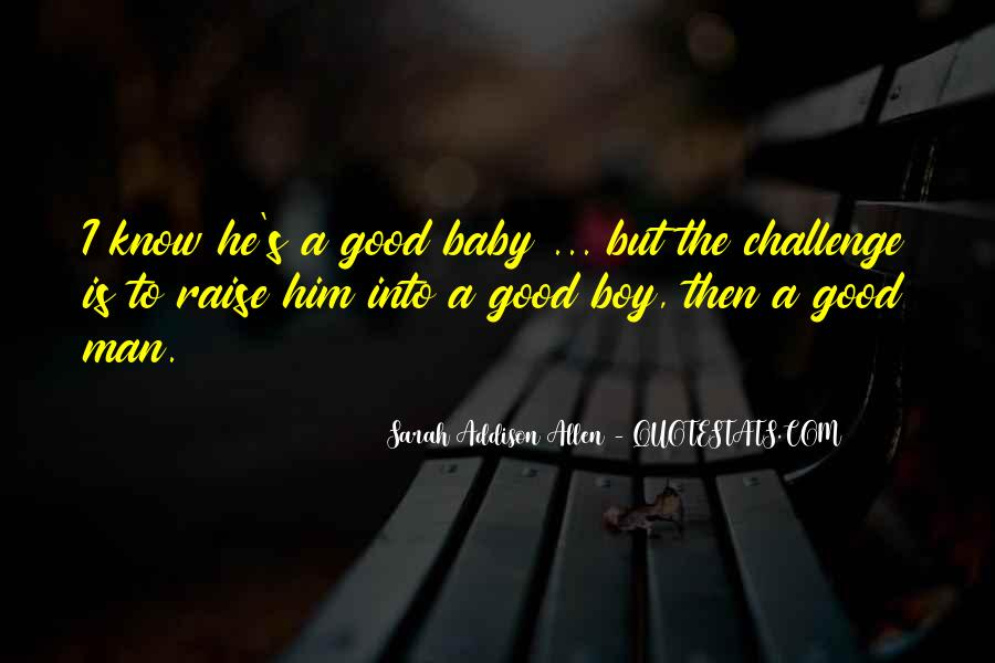 Quotes About Raising A Boy To Be A Man #461235