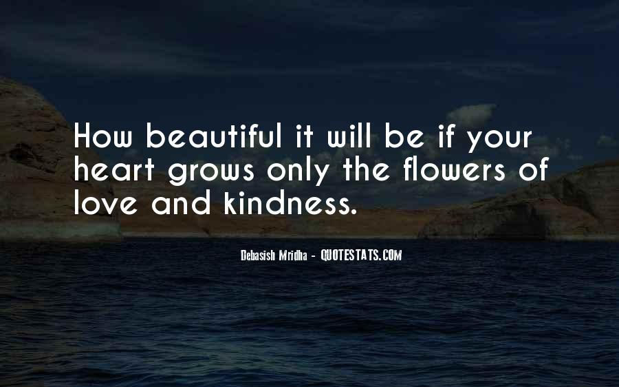 Quotes About Heart And Flowers #1132370